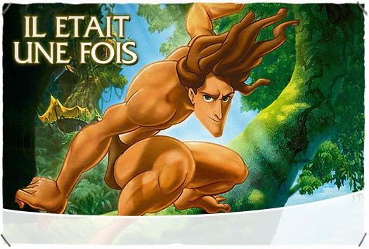 IL ÉTAIT UNE FOIS : Tarzan