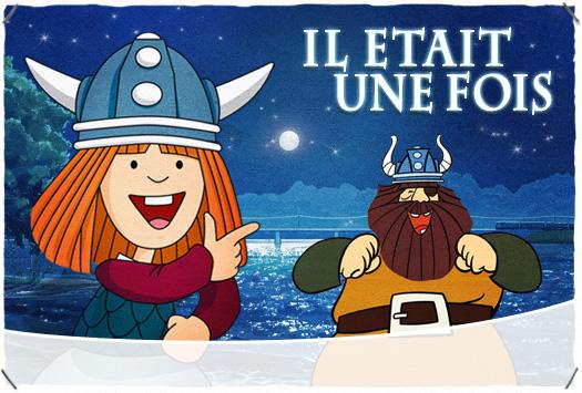 <b>IL ÉTAIT UNE FOIS : Vic le viking</b>